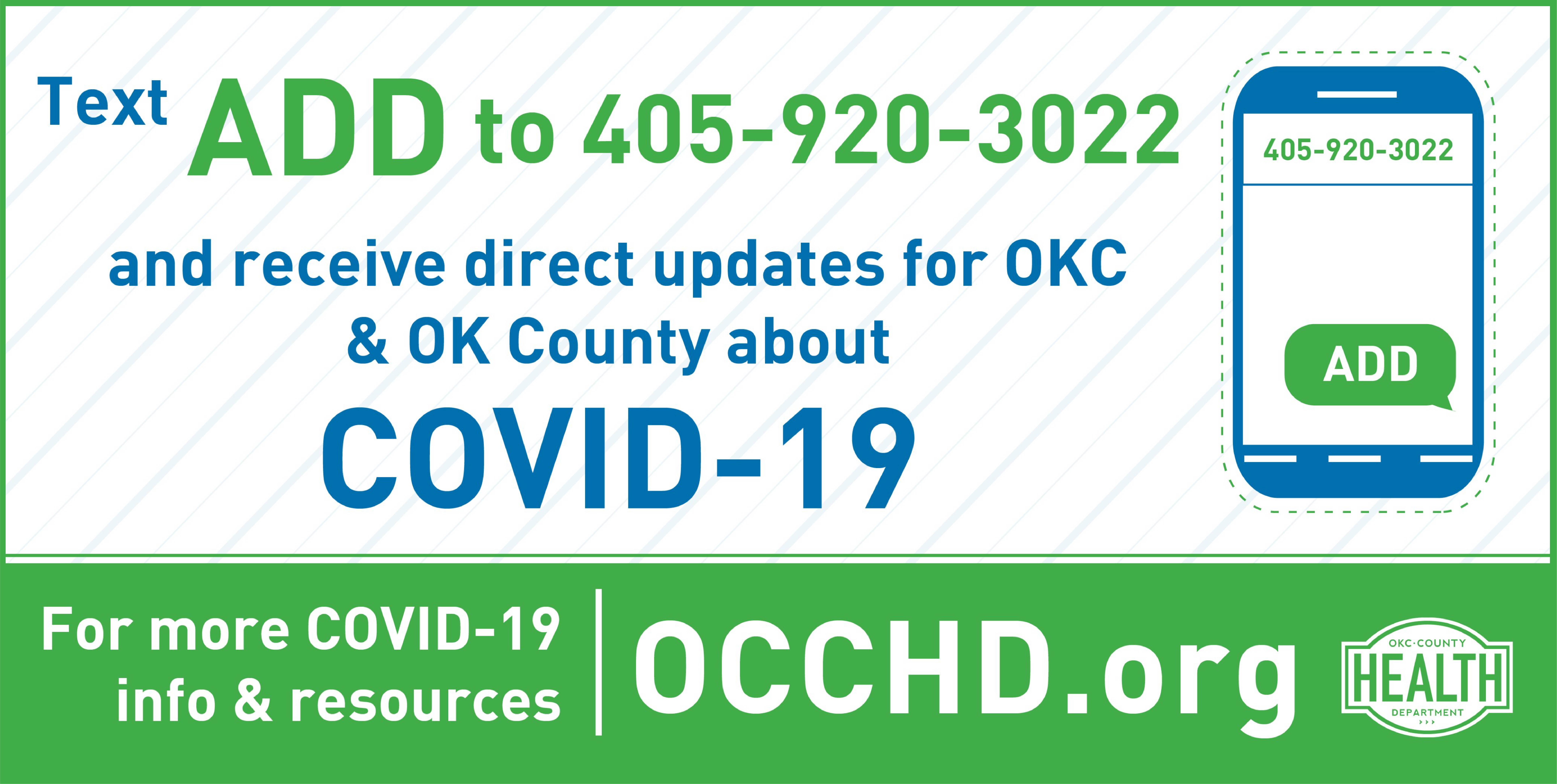 Text 'ADD' to 405-920-3022 to receive direct updates for OKC and OK County about COVID-19