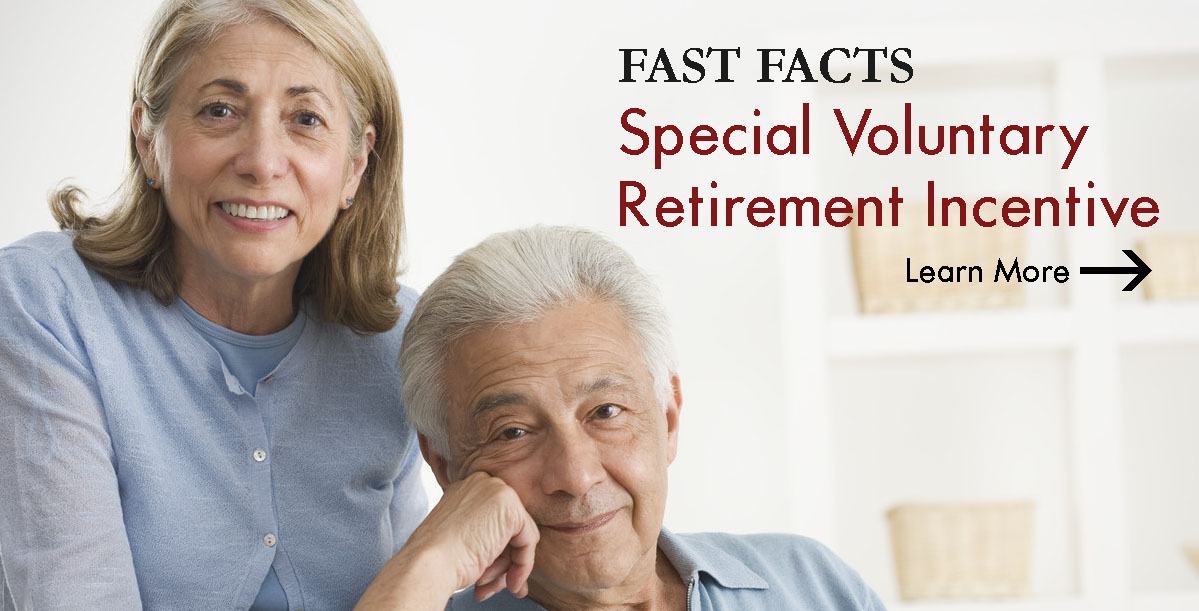 Special Voluntary Retirement Incentive - Learn More